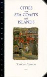 Cities and Sea-Coasts and Islands - Arthur Symons