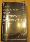 How to Design and Build Electronic Instrumentation - Joseph J. Carr