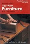 How to Build Your Own Furniture - Richard J. de Cristoforo