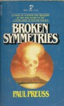 Broken Symmetries - Paul Preuss