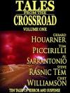 Tales From the Crossroad Volume 1 - Tom Piccirilli, Al Sarrantonio, Steve Rasnic Tem, Gerard Houarner