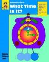 What Time Is It?: Grade K-1 - Jo Ellen Moore