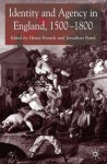 Identity and Agency in English Society, 1500-1800 - Jonathan Barry, Henry French