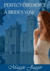 Perfect Obedience A Bride's Vow - Maggie Jagger