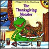 The Thanksgiving Monster: A Lift-the-Flap Book - Alison Inches, Rick Brown