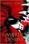 Gambler's Destiny - Allen Williams