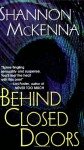 Behind Closed Doors - Shannon McKenna