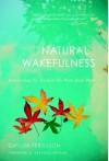 Natural Wakefulness: Discovering the Wisdom We Were Born With - Gaylon Ferguson, Sakyong Mipham