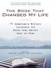 The Book That Changed My Life: 71 Remarkable Writers Celebrate the Books That Matter Most to Them - Roxanne J. Coady