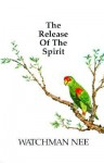 The Release of the Spirit - Watchman Nee