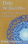 Daily We Touch Him: Practical Religious Experiences - M. Basil Pennington