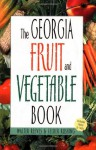Georgia Fruit & Vegetable Book - Walter Reeves, Felder Rushing