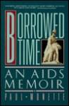 Borrowed Time: An AIDS Memoir (Trade Paperback) - Paul Monette