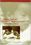 Failure to Thrive & Pediatric Undernutrition: A Transdisciplinary Approach - Daniel B. Kessler, Peter Dawson