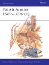 Polish Armies 1569-1696 - Richard Brzezinski, Angus McBride