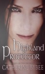Highland Protector - Catherine Bybee