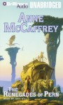The Renegades of Pern (Dragonriders of Pern Series) - Anne McCaffrey, Dick Hill