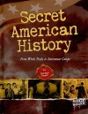 Secret American History: From Witch Trials to Internment Camps - Norman Pearl, Nel Yomtov