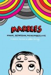 Marbles: Mania, Depression, Michelangelo and Me - Ellen Forney