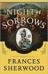 Night of Sorrows - Frances Sherwood