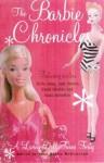 The Barbie Chronicles; A Living Doll Turns 40 - Yona Zeldis McDonough