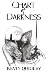 Chart Of Darkness - Kevin Quigley