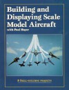Building and Displaying Scale Model Aircraft with Paul Boyer - Paul Boyer