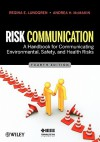 Risk Communication: A Handbook for Communicating Environmental, Safety, and Health Risks - Regina E. Lundgren, Andrea H. McMakin