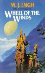Wheel of the Winds - M.J. Engh