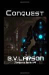 Conquest: Star Force Series #4 - B.V. Larson
