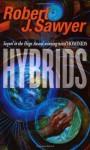 Hybrids (Neanderthal Parallax) - Robert J. Sawyer