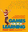 Games for Learning: Ten Minutes a Day to Help Your Child Do Well in School—From Kindergarten to Third Grade - Peggy Kaye