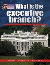 What Is the Executive Branch? - James Bow