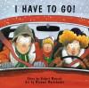 I Have to Go! - Robert Munsch