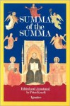 A Summa of the Summa: The Essential Philosophical Passages of St Thomas Aquinas' Summa Theologica - Thomas Aquinas