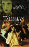 Le Talisman (Le Cercle de Pierre, #2) - Diana Gabaldon, Philippe Safavi