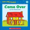 First Little Readers: Come Over (Level B) - Liza Charlesworth