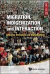 Migration, Indigenization and Interaction: Chinese Overseas and Globalization - Leo Suryadinata