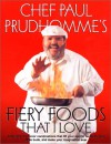 Fiery Foods That I Love - Paul Prudhomme