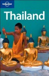 Lonely Planet Thailand - China Williams, Aaron Anderson, Brett Atkinson, Tim Bewer, Becca Blond, Virginia Jealous, Lisa Steer, China Williams, Lonely Planet