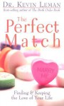 The Perfect Match: Finding and Keeping the Love of Your Life - Kevin Leman