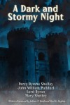 A Dark and Stormy Night - Mary Shelley, John William Polidori, George Gordon Byron