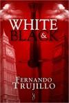 White And Black - Fernando Trujillo Sanz