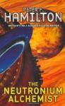 The Neutronium Alchemist - Peter F. Hamilton