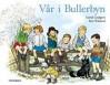 Vår i Bullerbyn - Astrid Lindgren, Ilon Wikland