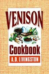 Venison Cookbook (A. D. Livingston Cookbook) - A.D. Livingston