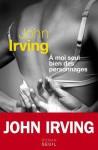 À moi seul bien des personnages - John Irving, Josée Kamoun, Olivier Grenot
