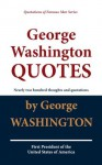George Washington QUOTES (Quotations of Famous Men Series) - George Washington, C. J. Haus