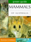 Green Guide Mammals of Australia (Australian Green Guides) - Terence Lindsey