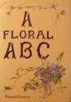 A Floral ABC - Elizabeth Cameron